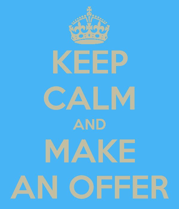 Keep Calm and Make An Offer